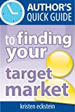 Authors Quick Guide to Finding Your Target Market