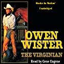 The Virginian (       UNABRIDGED) by Owen Wister Narrated by Gene Engene