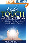 Light Touch Manifestations: How To Sh...
