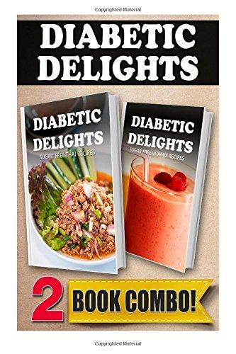 Sugar-Free Thai Recipes And Sugar-Free Vitamix Recipes: 2 Book Combo (Diabetic Delights ) front-737197