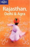 Lonely Planet Rajasthan, Delhi & Agra (Lonely Planet Travel Guides)