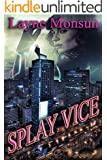 SPLAY VICE: The future is NOIR. The future is NOW. (CARNAL FUTURE Book 2)