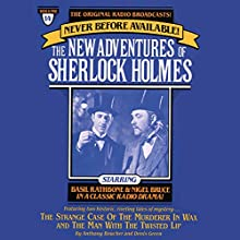 The Strange Case of the Murderer in Wax and Man with the Twisted Lip: The New Adventures of Sherlock Holmes, Episode #14 Radio/TV Program by Anthony Boucher, Denis Green Narrated by Basil Rathbone, Nigel Bruce