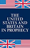 img - for The United States and Britain In Prophecy book / textbook / text book