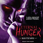 Eternal Hunger: Mark of the Vampire Series, Book 1 (       UNABRIDGED) by Laura Wright Narrated by Tavia Gilbert
