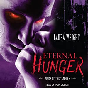 Eternal Hunger: Mark of the Vampire Series, Book 1 | [Laura Wright]