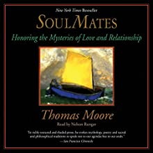 Soul Mates: Honoring the Mysteries of Love and Relationship Audiobook by Thomas Moore Narrated by Nelson Runger