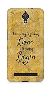 AMEZ the best way to get things done is to begin Back Cover For Asus Zenfone C ZC451CG