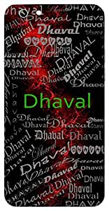 Dhaval (Fair Complexioned) Name & Sign Printed All over customize & Personalized!! Protective back cover for your Smart Phone : Apple iPhone 4/4S