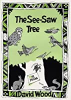 The See-saw Tree by Wood, David (1987)…