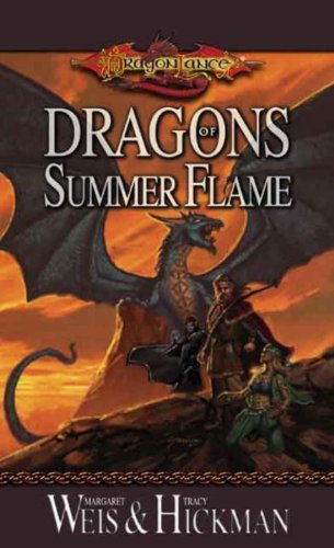 Dragons of Summer Flame: Chronicles, Volume IV (Dragonlance: Dragons of Summer Flame) by Tracy Hickman, Margaret Weis