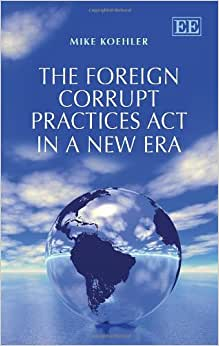 The Foreign Corrupt Practices Act in a New Era ebook downloads