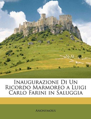 Inaugurazione Di Un Ricordo Marmoreo a Luigi Carlo Farini in Saluggia