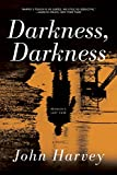 Darkness, Darkness: A Novel (The Charlie Resnick Mysteries Book 12)