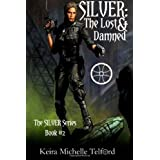 SILVER: The Lost & Damnedby Keira Michelle Telford