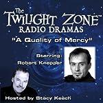 A Quality of Mercy: The Twilight Zone Radio Dramas | Sam Rolfe,Rod Serling
