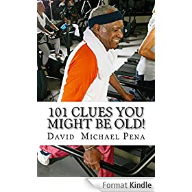 101 Clues You Might Be OLD! (English Edition)
