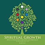 Spiritual Growth: How to Strengthen Your Faith and Spirituality (The Enlightenment Series, Volume 1) | Elsabe Smit
