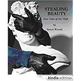 Stealing Beauty: Five Tales of Art Theft