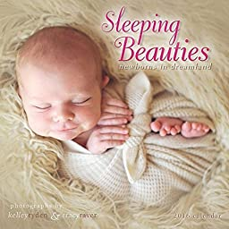 Sleeping Beauties Newborns in Dreamland Wall Calendar by Sellers Publishing Inc 2016 by Sellers Publishing, Inc.