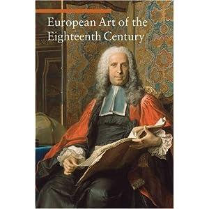 European Art of the Eighteenth Century (Art Through the Centuries)