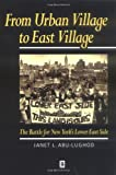 img - for From Urban Village to East Village: The Battle for New York's Lower East Side book / textbook / text book