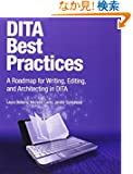 DITA Best Practices: A Roadmap for Writing, Editing, and Architecting in DITA (IBM Press)