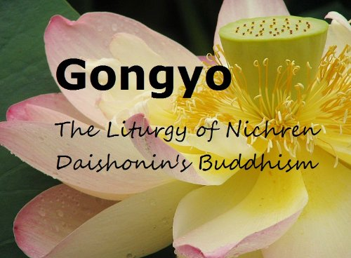 Gongyo: The Liturgy of Nichiren Daishonin's Buddhism