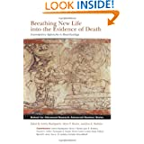 Breathing New Life into the Evidence of Death: Contemporary Approaches to Bioarchaeology (Advanced Seminar Series...