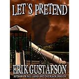 Let's Pretend ~ Erik Gustafson