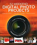 Cameras Digitales Best Deals - 52 Weekend Digital Photo Projects: Inspirational Projects, Camera Skills, Equipment, Imaging Techniques