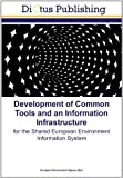 echange, troc  - Development of Common Tools and an Information Infrastructure: for the Shared European Environment Information System
