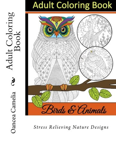 Adult Coloring Book: Stress Relieving Nature Designs