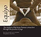 img - for Equiyo - The wisdom of the horse human relationship through the practice of yoga book / textbook / text book