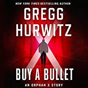 Buy a Bullet: An Orphan X Story | [Gregg Hurwitz]