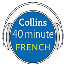 French in 40 Minutes: Learn to speak French in minutes with Collins Audiobook by  Collins Narrated by  Collins