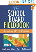 The School Board Fieldbook: Leading with Vision