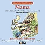 Mama: Ein Fr�hliches W�rterbuch
