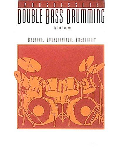 Progressive Double Bass Drumming: Balance, Coordination, Creativity (Percussion)