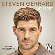 My Story (       UNABRIDGED) by Steven Gerrard Narrated by Michael Ryan