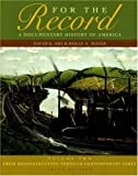 img - for For The Record: A Documentary History of America: From Reconstruction Through Contemporary Times (Th (2nd Second Edition) [Paperback] book / textbook / text book