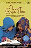 img - for Three Cups of Tea: One Man's Journey to Change the World... One Child at a Time (Young Reader's Edition) Reprint Edition by Greg Mortenson, David Oliver Relin published by Puffin (2009) book / textbook / text book