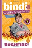 Image of Bushfire!: A Bindi Irwin Adventure (Bindi's Wildlife Adventures)