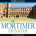 Dunster (       UNABRIDGED) by John Mortimer Narrated by Martin Jarvis