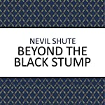 Beyond the Black Stump | Nevil Shute