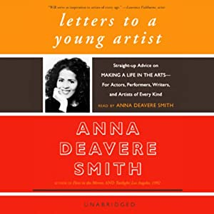 Letters to a Young Artist | [Anna Deavere Smith]
