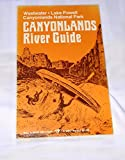 img - for Canyonlands River Guide: Westwater, Lake Powell, Canyonlands National Park book / textbook / text book
