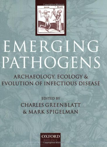 Emerging Pathogens: The Archaeology, Ecology, and...