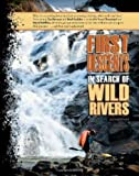 img - for First Descents: In Search of Wild Rivers by Bangs, Richard, Yost, John, Chounard, Yvon, Robbins, Royal, (2009) Paperback book / textbook / text book