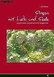 Singen mit Leib und Seele: K�rperwissen und Atemkunst f�r S�ngerInnen